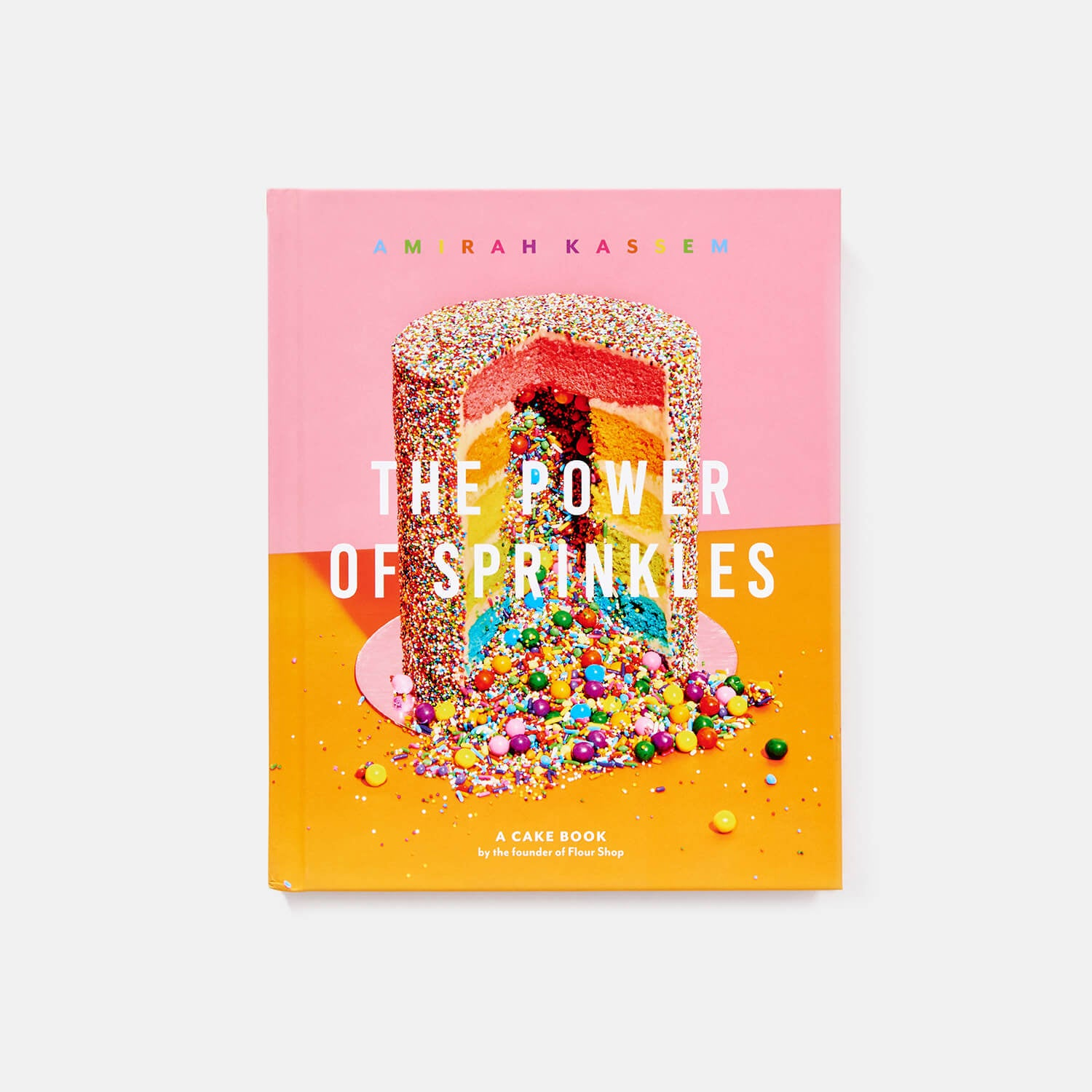 the power of sprinkles: a cake book by the founder of flour shop table book | accessories