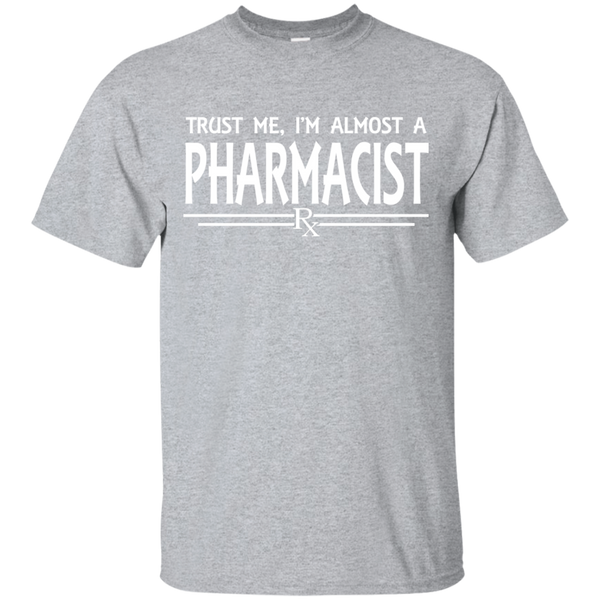 """Almost A Pharmacist"" Ultra Cotton T-Shirt"