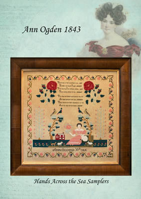 Ann Ogden 1843 - Hands Across the Sea Samplers