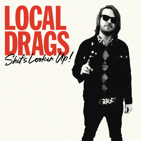 Local Drags - Shit's Lookin' Up (LP)