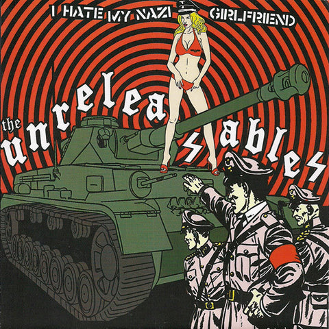 "Unreleasables - I Hate My Nazi Girlfriend (7"")"