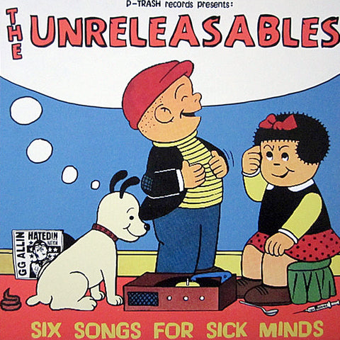 "Unreleasables - Six Songs For Sick Minds (7"")"