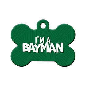I'm a Bayman NL Bone Pet ID Tag