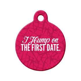I Hump on the First Date (Pink) Circle Pet ID Tag