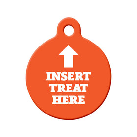 Insert Treat Here Circle Pet ID Tag