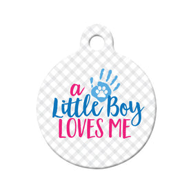 Little Boy Loves Me Circle Pet ID Tag