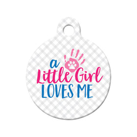 Little Girl Loves Me Circle Pet ID Tag