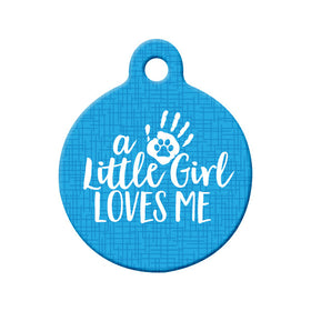 Little Girl Loves Me (Blue) Circle Pet ID Tag