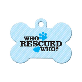 Who Rescued Who? (Blue) Bone Pet ID Tag