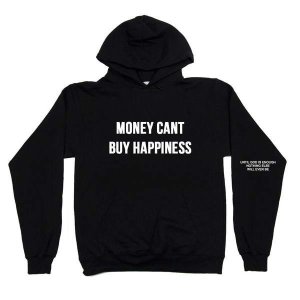 Money Can't Buy Happiness Hoodie