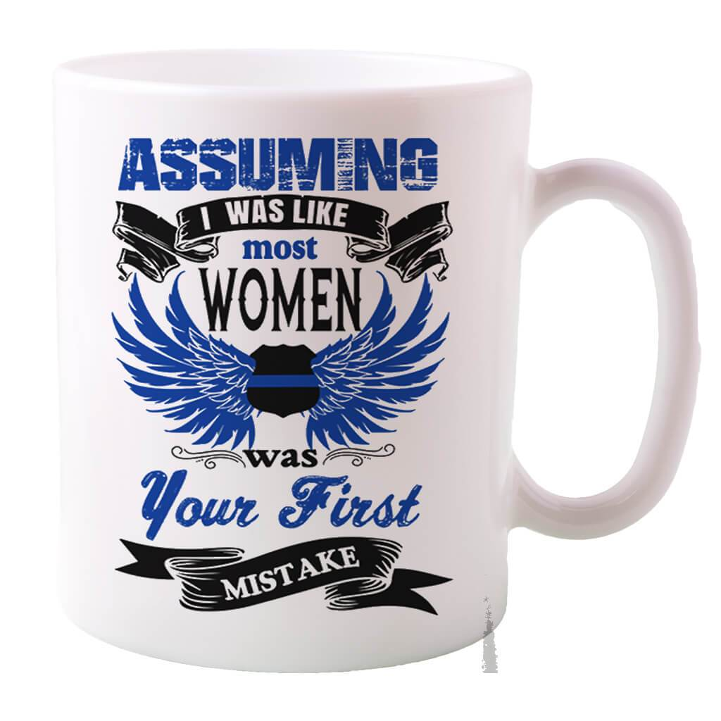 ASSUMING I WAS LIKE MOST WOMEN COFFEE MUG