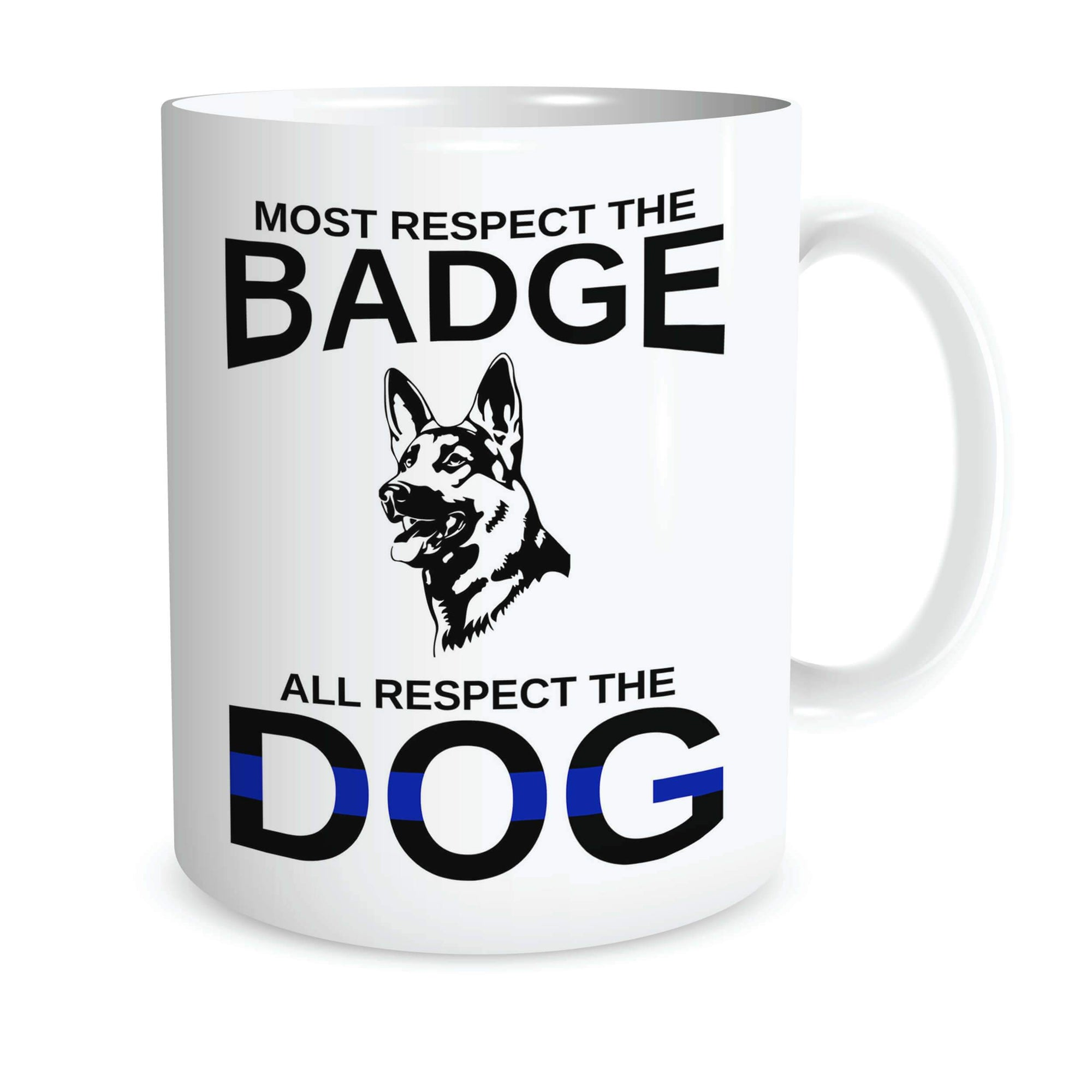 MOST RESPECT THE BADGE K9 COFFEE MUG