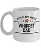 Whippet Dog Lover Gift World's Best Dad Birthday Father's Day White Ceramic Coffee Mug