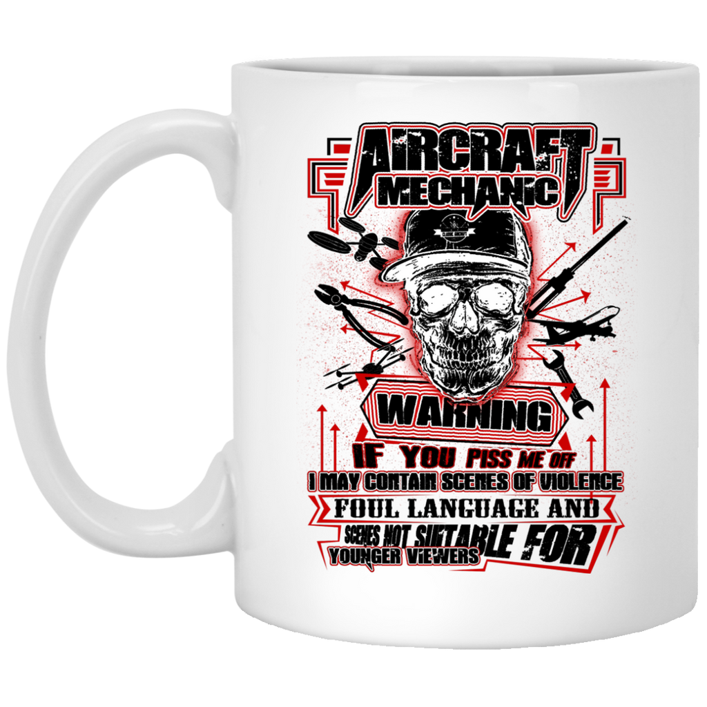 Aircraft Mechanic warning if you piss me mug