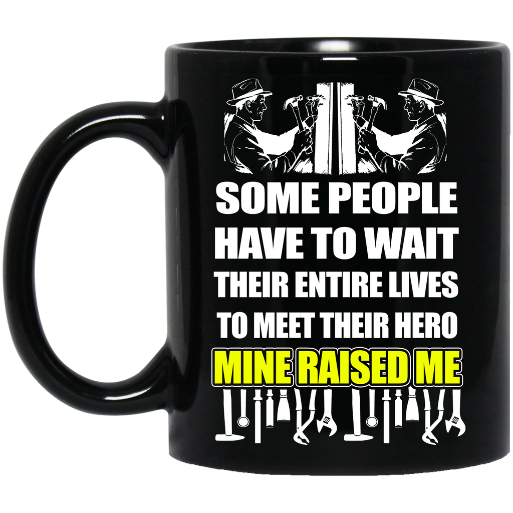 Some people have to wait their entire lives Carpenter mug