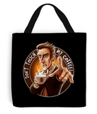 Doctor Who Don't Touch My Coffee Tote Bag