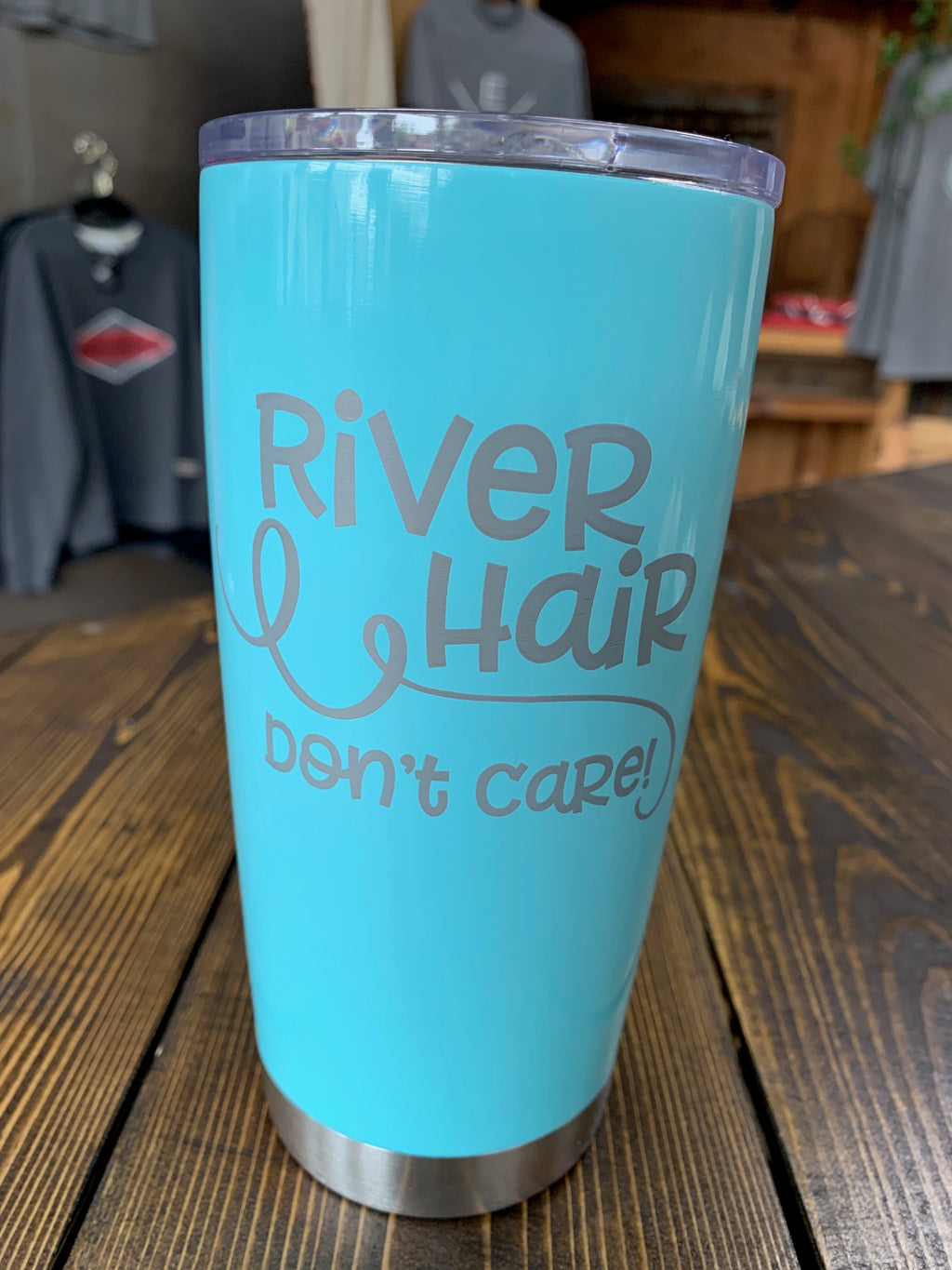 "Light blue 20 oz insulated cup ""River Hair, Don't Care"""