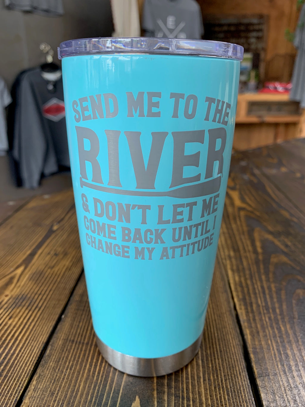 "Light Blue 20 oz insulated cup ""Send me to the River..."""