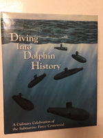 Diving Into Dolphin History A Culinary Celebration of the Submarine Force Centennial - Slick Cat Books