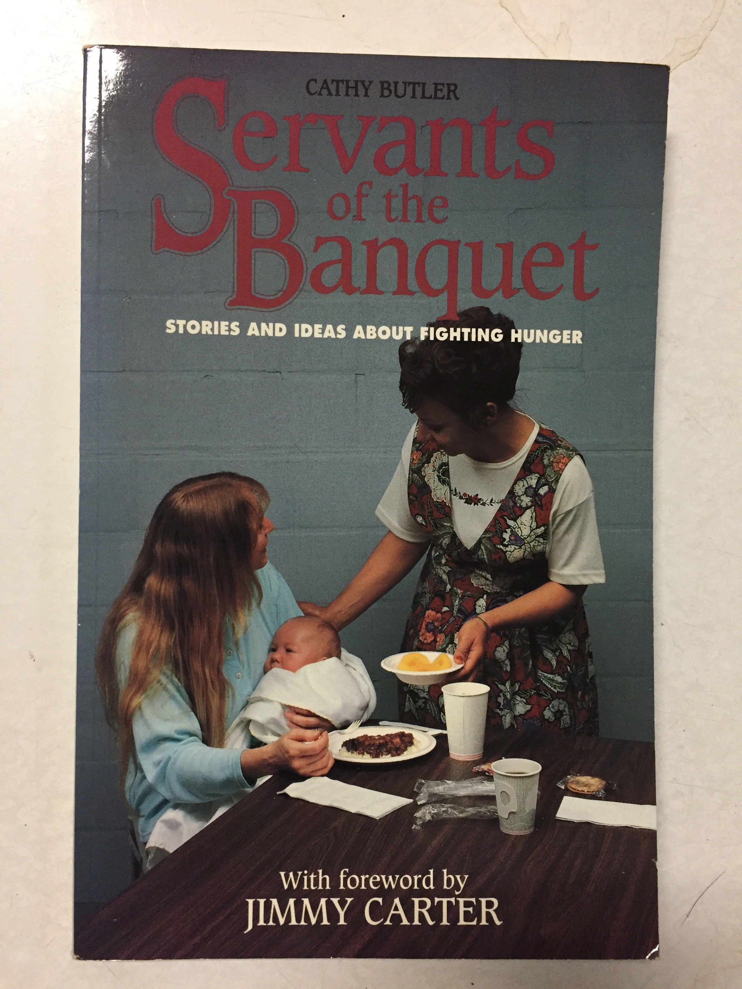 Servants of the Banquet Stories and Ideas About Fighting Hunger - Slickcatbooks