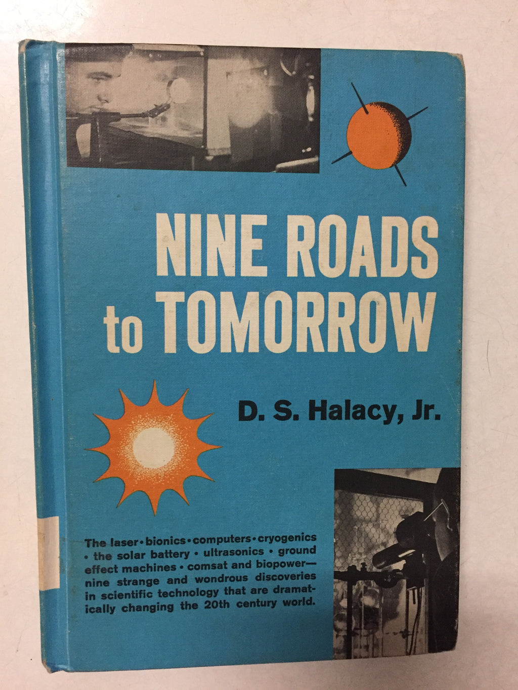Nine Roads to Tomorrow Dramatic Developments in Scientific Technology - Slickcatbooks