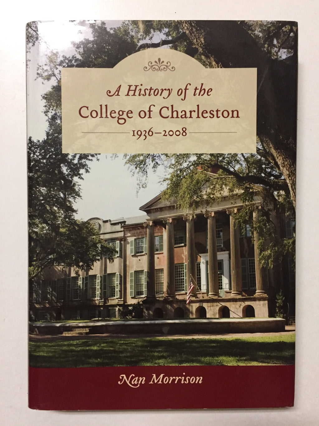 A History of the College Of Charleston 1936-2008