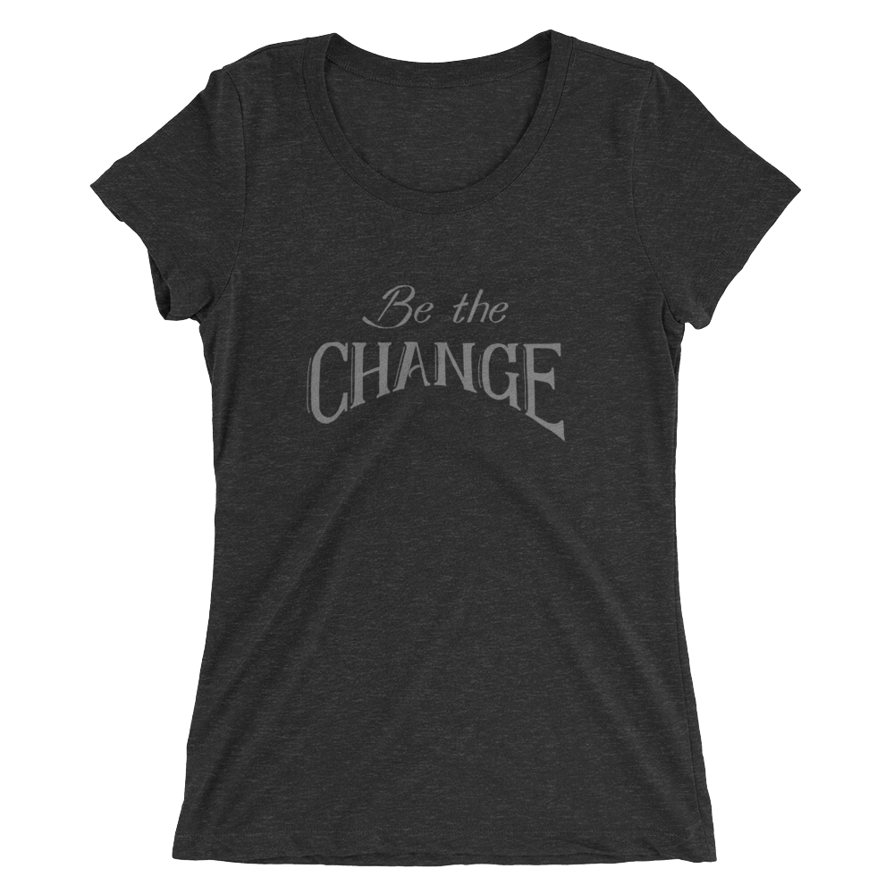 Ladies' Be The Change