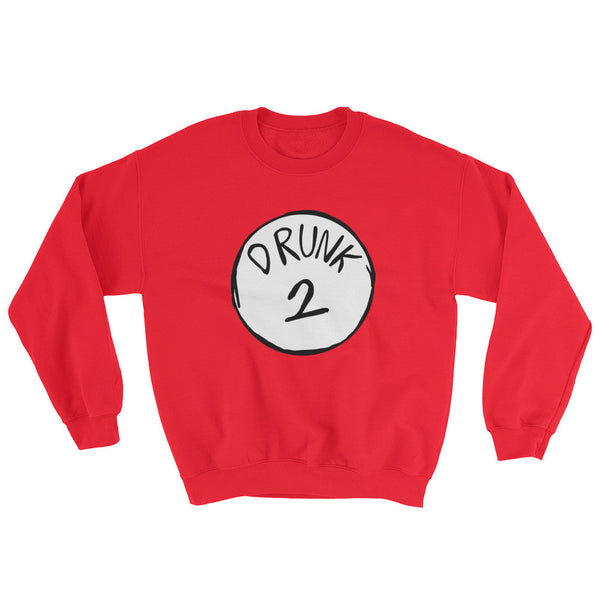 Drunk 2 Sweatshirt