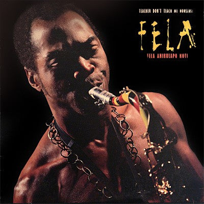 Fela Kuti | Teacher Don't Teach Me Nonsense (New)