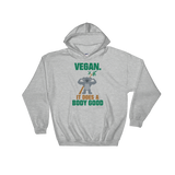 Vegan. It Does A Body Good - Hoodie