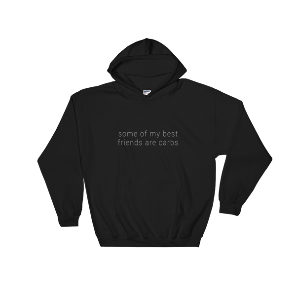 some of my best friends are carbs - Hoodie