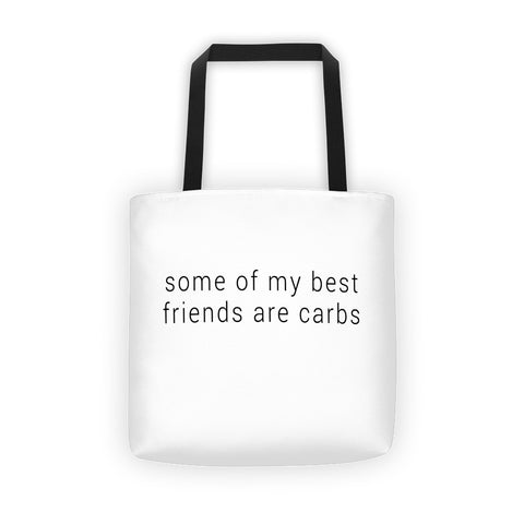 some of my best friends are carbs - Tote bag