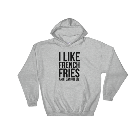 I Like French Fries And I Cannot Lie - Hoodie (black ink)