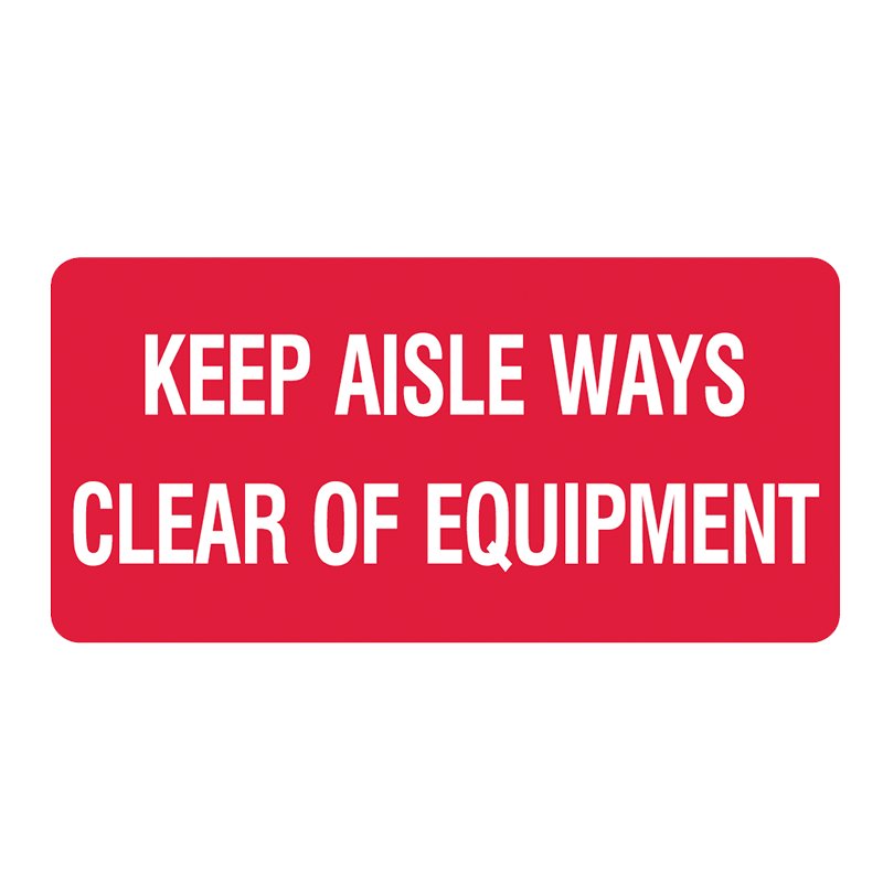 Brady Fire Equipment Signs: Keep Aisle Ways Clear Of Equipment (Landscape)