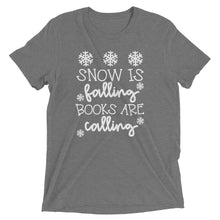 Snow Is Falling Books Are Calling Tri-Blend Shirt