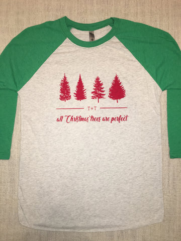 All Christmas Trees Are Perfect Ladies' Green Raglan - TUCKED & THREADED