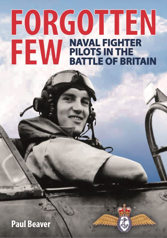 Forgotten Few, Naval Fighter Pilots in the Battle of Britain, by Paul Beaver