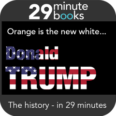 Donald Trump - The History - Orange is the new white