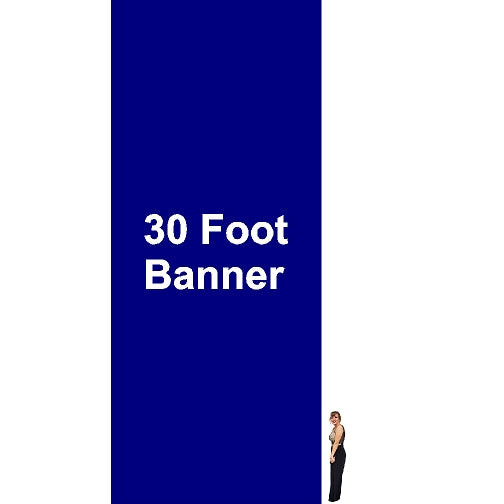 30 Foot Tall By Various Widths Custom Vinyl Banners