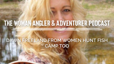 EP. 13 Dawn Freeland From Women Hunt Fish Camp Too