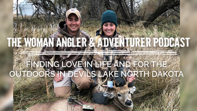 EP. 37 Finding Love in Life and for the Outdoors in Devils Lake North Dakota