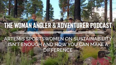 EP. 47 Artemis Sportswomen on Sustainability Isn't Enough and How You Can Make a Difference