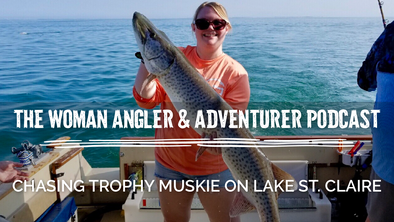 EP. 59 Record Holder Corinne Skinner on Chasing Trophy Muskie on Lake St. Clair