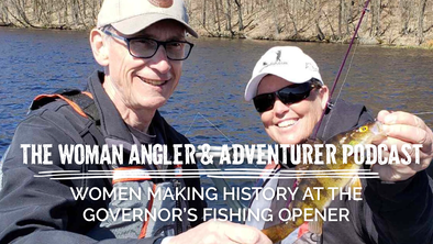 EP. 61 Women Making History at the Governor's Fishing Opener
