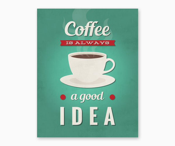 Coffee Is Always a Good Idea Retro Kitchen Wall Art Green