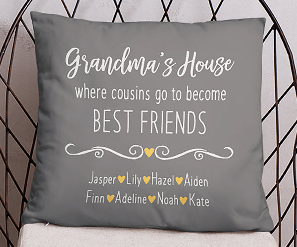 Grandma's House Where cousins go to become best friends pillow