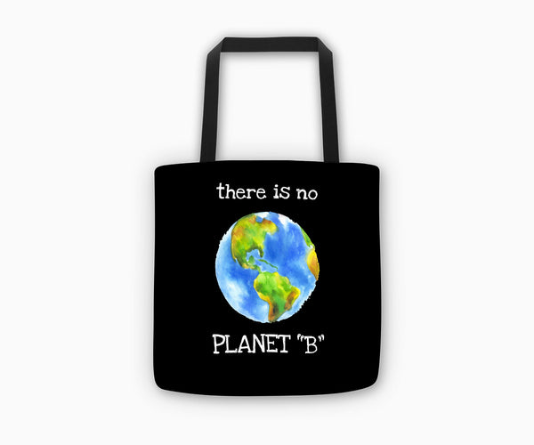 """There is No Planet B"" Tote Bag Front"
