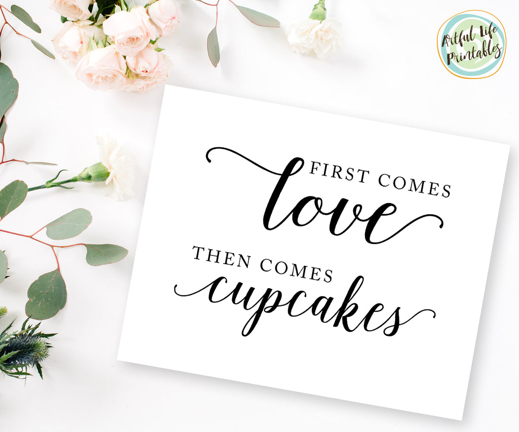 First Comes Love Then Comes Cupcakes Cupcake sign Wedding printable