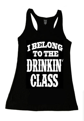 I Belong To The Drinkin Class Shirt