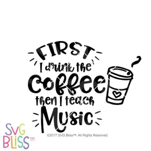 First I drink the coffee then I teach music SVG DXF